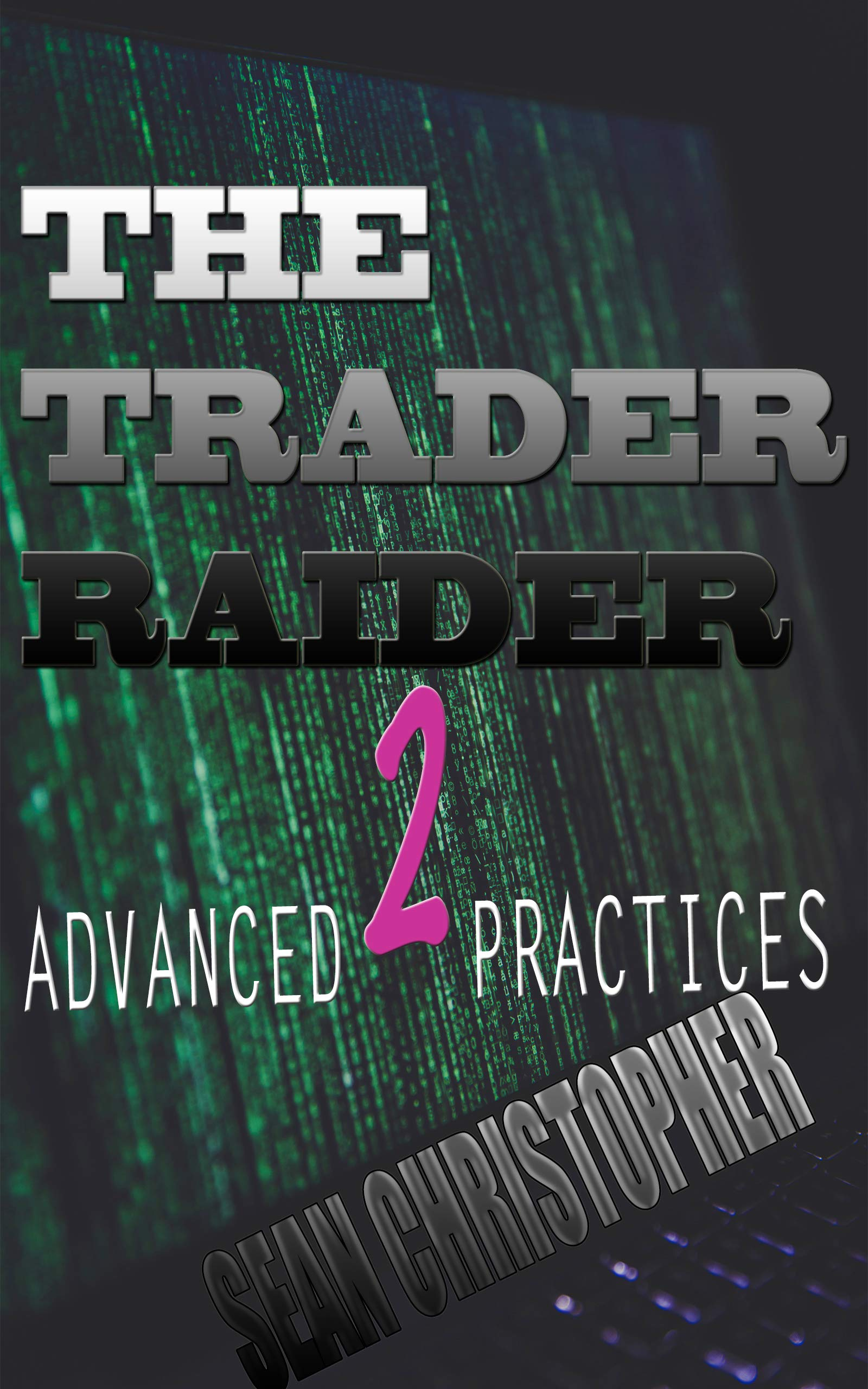 The Trader Raider 2: Advanced Practices