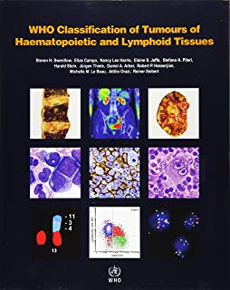WHO Classification of Tumours of Haematopoietic and Lymphoid Tissues (World Health Organ...