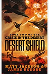 Desert Shield (Crisis in the Desert Book 2) Kindle Edition
