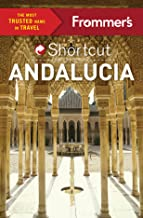 Frommer's Shortcut Andalucia (Shortcut Guide)