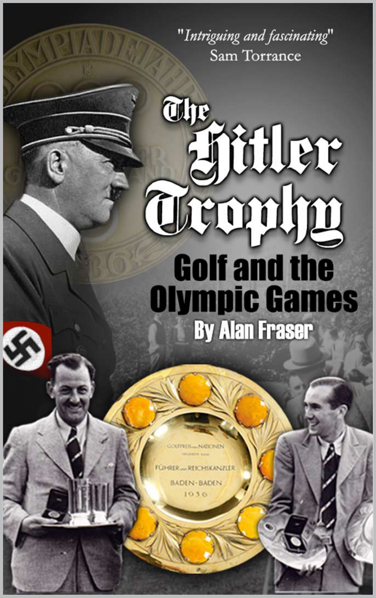 The Hitler Trophy: Golf And The Olympic Games (English Edition)