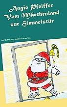 Vom Märchenland zur Himmelstür: Kein Weihnachtsgeschenk für Leo und Lina? (German Edition)