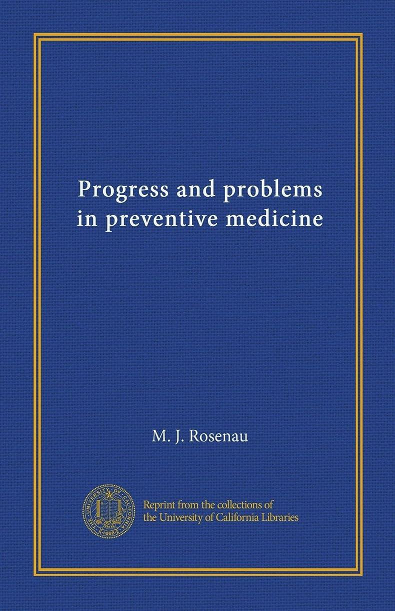 戦艦リーズバインドProgress and problems in preventive medicine