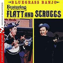 Bluegrass Banjo Featuring Flatt And Scruggs (Digitally Remastered)