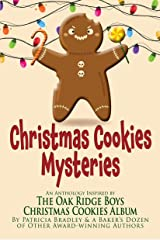 Christmas Cookies Mysteries: An Anthology Inspired by The Oak Ridge Boys Christmas Cookies Album Kindle Edition