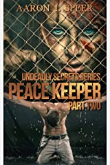 Peace Keeper: Part Two (Undeadly Secrets Book 6) Kindle Edition