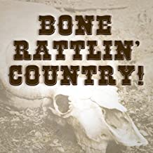 Bone Rattlin' Country!
