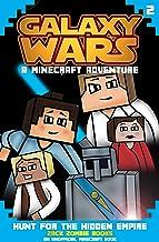 Galaxy Wars Minecraft Adventures Book 2: Hunt for the Hidden Empire (An Unofficial Minecraft Book)