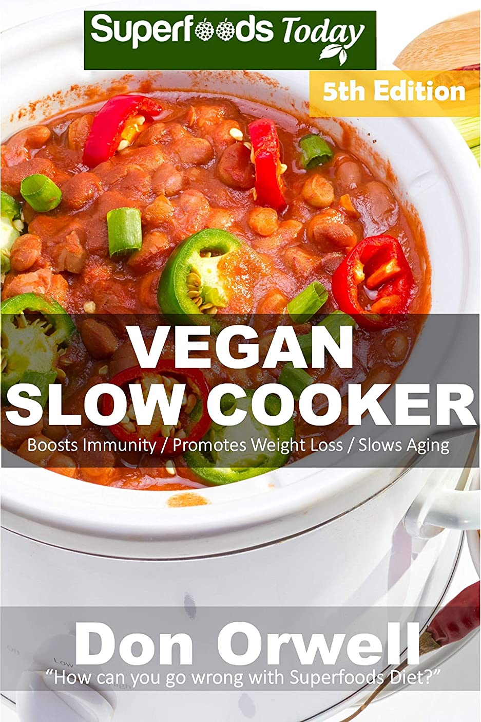 パケット設計図口ひげVegan Slow Cooker: Over 50 Vegan Quick and Easy Gluten Free Low Cholesterol Whole Foods Recipes full of Antioxidants and Phytochemicals (English Edition)
