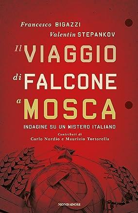 Il viaggio di Falcone a Mosca: Indagine su un mistero italiano