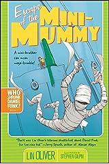 Escape of the Mini-Mummy (Who Shrunk Daniel Funk? Book 2) Kindle Edition