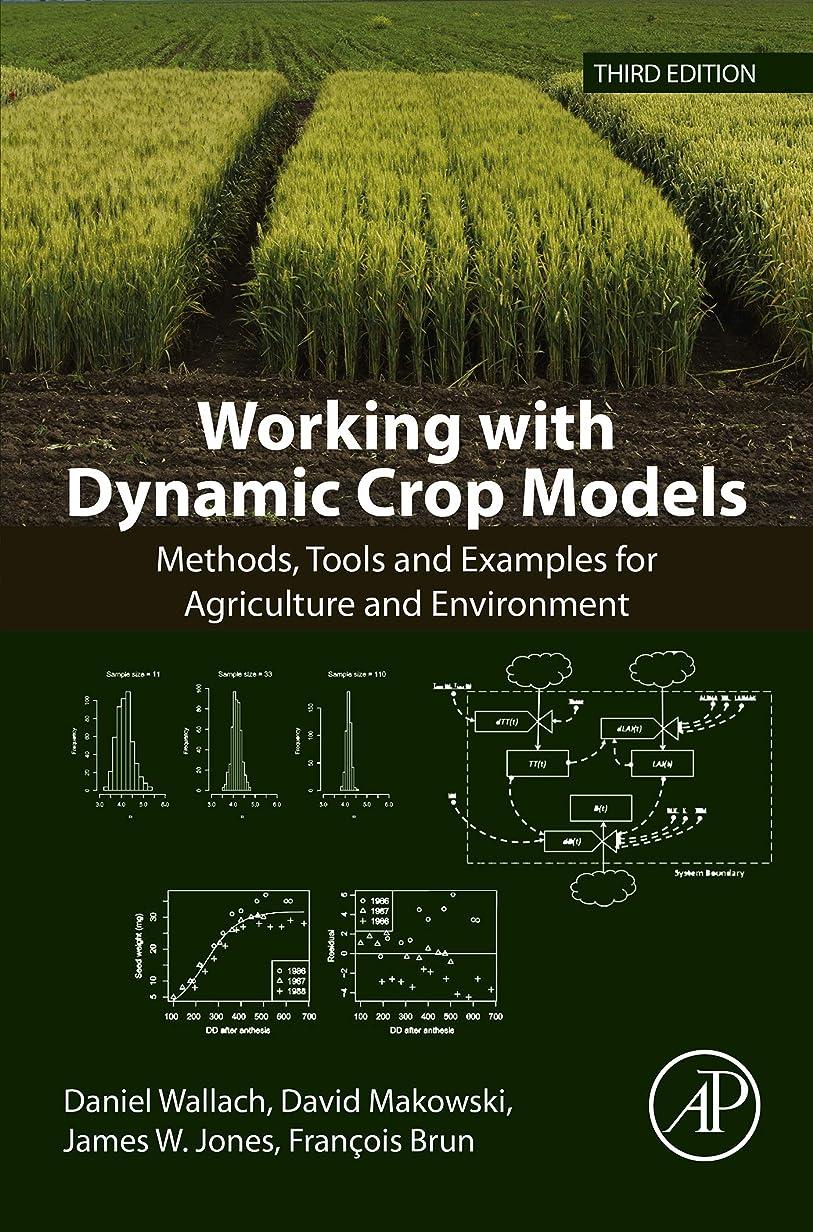 釈義アクチュエータ食い違いWorking with Dynamic Crop Models: Methods, Tools and Examples for Agriculture and Environment (English Edition)