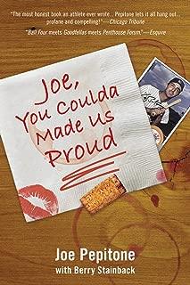 Joe, You Coulda Made Us Proud