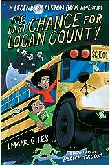 The Last Chance for Logan County (A Legendary Alston Boys Adventure) Kindle Edition