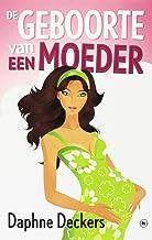 De geboorte van een moeder (Dutch Edition)