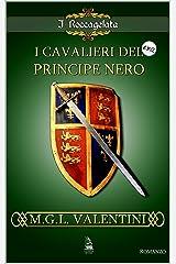 I cavalieri del Principe Nero: I Roccagelata Formato Kindle