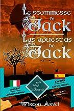 Le scommesse di Jack (Racconto celtico) - Las apuestas de Jack (Un cuento celta): Bilingue con testo a fronte - Textos bilingües en paralelo: Italiano ... Easy Reader Vol. 89) (Italian Edition)