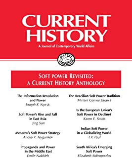 Soft Power Revisited: A Current History Anthology