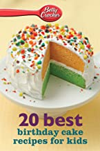 20 Best Birthday Cake Recipes for Kids (Betty Crocker eBook Minis)