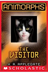The Visitor (Animorphs #2) Kindle Edition