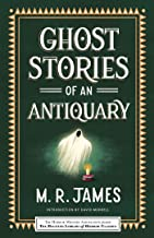 Ghost Stories of an Antiquary (Haunted Library Horror Classics)