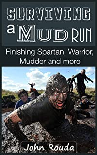 Surviving a Mud Run: Finishing Spartan, Warrior, Mudder and More!