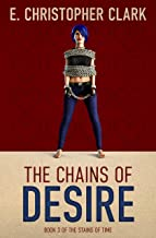 The Chains of Desire (The Stains of Time Book 3)