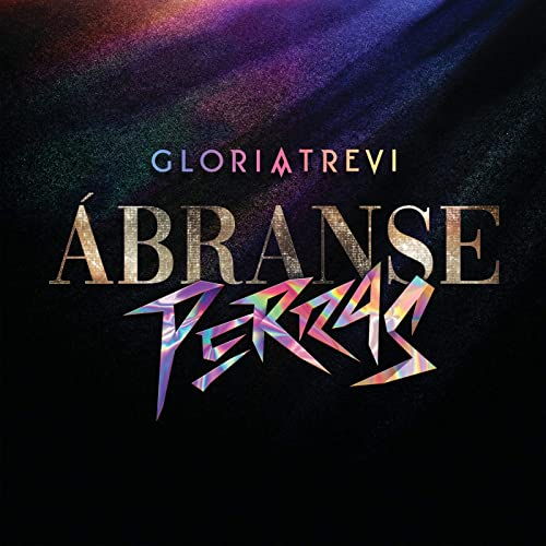Abranse Perras By Gloria Trevi On Amazon Music Amazon Com