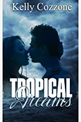 Tropical Dreams (Tropical Series Book 1) Kindle Edition