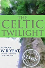 THE CELTIC TWILIGHT (Forty Irish Fairy Lores) - Annotated Celtics' People History