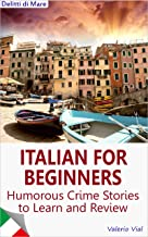 Delitti di Mare: Italian for Beginners: Humorous Crime Stories to Learn and Review (Italian Edition)