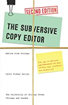 The Subversive Copy Editor, Second Edition: Advice from Chicago (or, How to Negotiate Good Relationships with Your Writers...