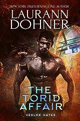 The Torid Affair (Veslor Mates Book 5) Kindle Edition