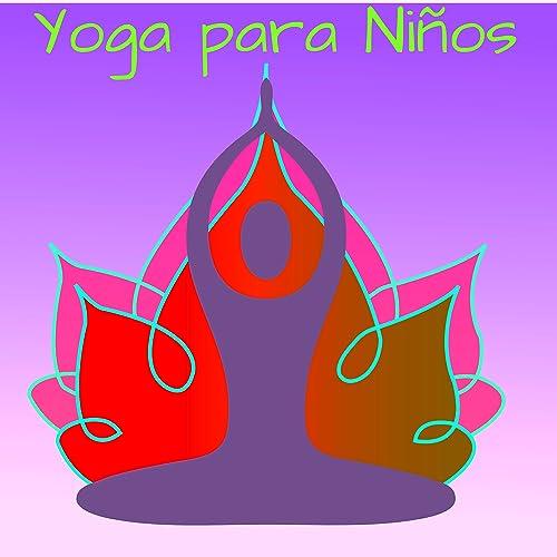 Yoga para Niños - Canciones Relajantes de Música Suave para ...