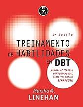 Treinamento de Habilidades em DBT: Manual de Terapia Comportamental Dialética para o Terapeuta (Portuguese Edition)