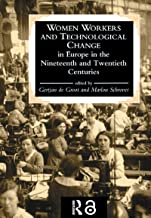 Women Workers And Technological Change In Europe In The Nineteenth And twentieth century (English Edition)