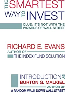 The Smartest Way to Invest: Clue: It's Not With the Wizards of Wall Street (English Edition)
