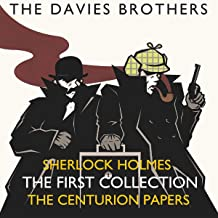 Sherlock Holmes - The Centurion Papers: The First Collection: Sherlock Holmes: The Centurion Papers Collection, Book 1