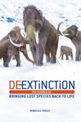 De-Extinction: The Science of Bringing Lost Species Back to Life Kindle Edition
