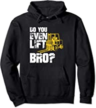 Forklift Driver Funny Hoodie Operator Lift Bro Gag Gift