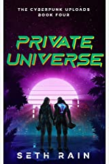 Private Universe (The Cyberpunk Uploads Book 4) Kindle Edition