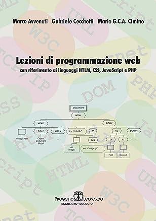 Lezioni di Programmazione Web: con riferimento ai linguaggi HTML, CSS, Javascript e PHP