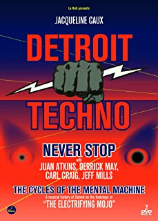 Detroit Techno: Never Stop/The Cycle Of The Mental Machine 2 Films