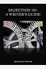 Rejection 101: A Writer's Guide Kindle Edition