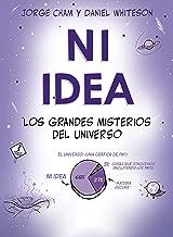 Ni idea: Los grandes misterios del universo (Criterios) (Spanish Edition)