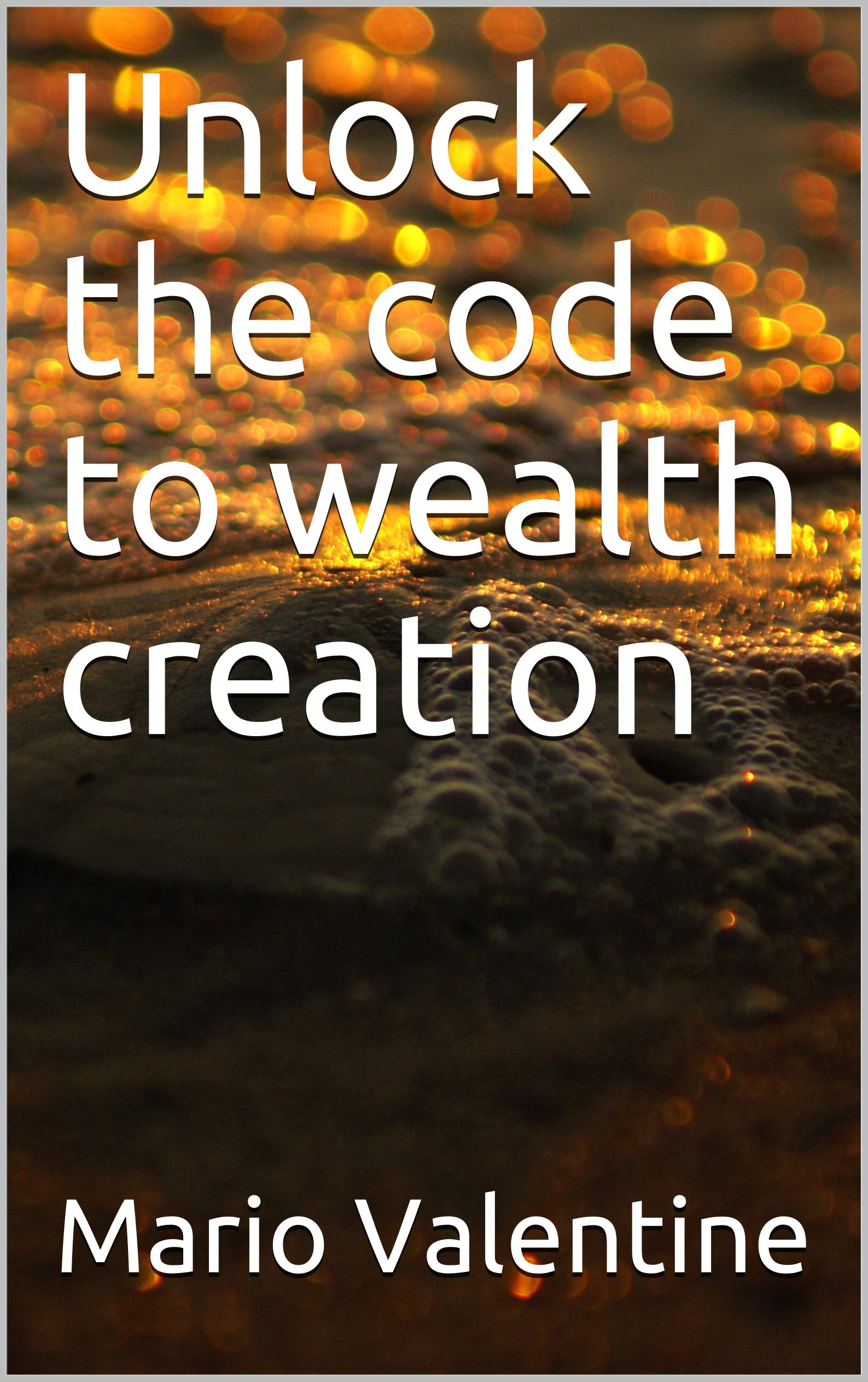 Unlock the code to wealth creation