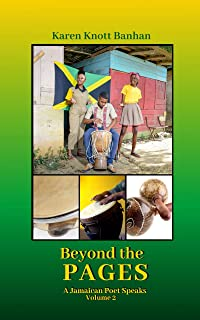 Beyond the Pages: A Jamaican Poet Speaks Volume 2