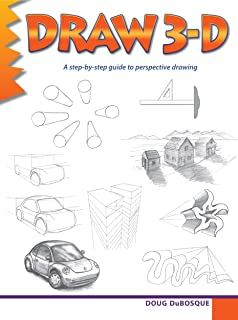 Draw 3-D: A step-by-step guide to perspective drawing