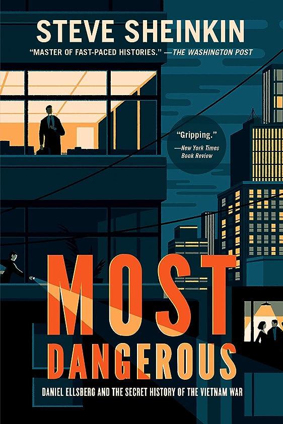 チェス保証最もMost Dangerous: Daniel Ellsberg and the Secret History of the Vietnam War (Bccb Blue Ribbon Nonfiction Book Award (Awards)) (English Edition)