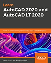Learn AutoCAD 2020 and AutoCAD LT 2020: Hands-on guide to learning CAD modeling and AutoCAD for beginners (English Edition)